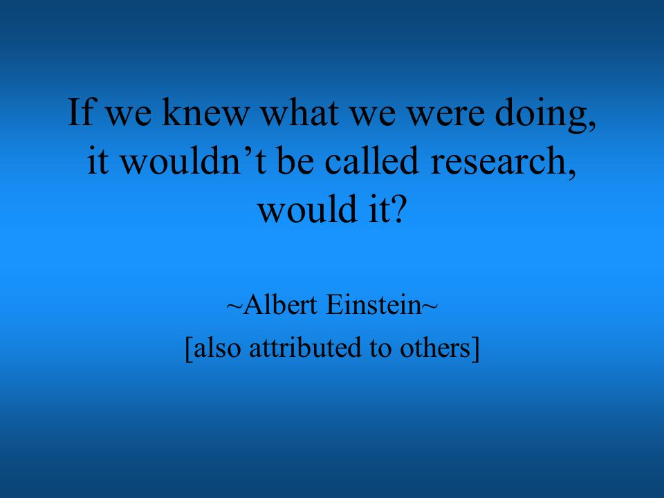 ~Albert Einstein~ [also attributed to others]